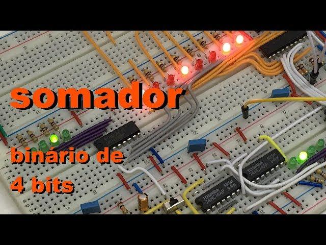SOMADOR BINÁRIO DE 4 BITS | Conheça Eletrônica! #038