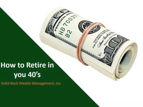 How to Retire in you 40's