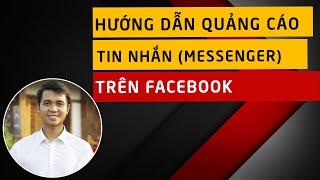 Hướng dẫn tạo quảng cáo Tin Nhắn (Messenger) trên Facebook từ A-Z