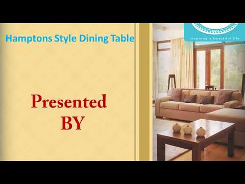 Refurnish your dining space with the best Hamptons style dining table