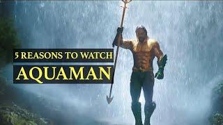 Aquaman Movie: Five Reasons to Watch this Film | Jason Momoa | Arthur Curry