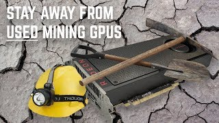 DON'T BUY Used Mining GPUs