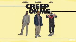 Gashi-Creep on me(Official video) ft.French Montana, Dj Snake