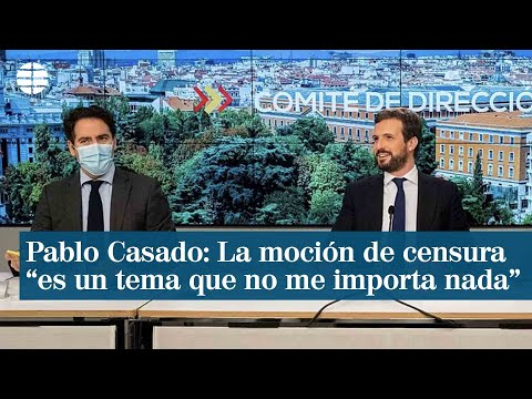 """Pablo Casado: La moción de censura """"es un tema que no me importa nada"""""""