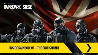 Tom Clancy's Rainbow Six Siege Official - Inside Rainbow #1 - The British Unit