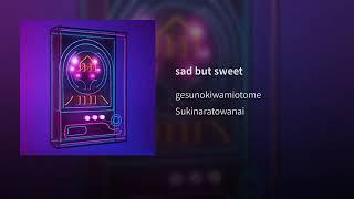 Sad but Sweet - Gesu no kiwami Otome