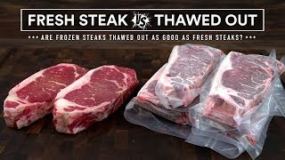 Are Previously FROZEN Steaks as GOOD as FRESH Steaks?