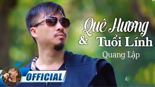 Quê Hương Và Tuổi Lính - Quang Lập | MV Nhạc Lính Xưa Hải Ngoại