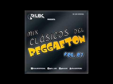 Mix Clásicos del Reggaeton Vol. 01 - DJ Lbc