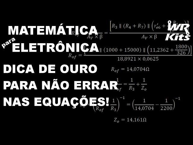 A DICA DE OURO PARA NÃO ERRAR NAS EQUAÇÕES | Matemática para Eletrônica #003