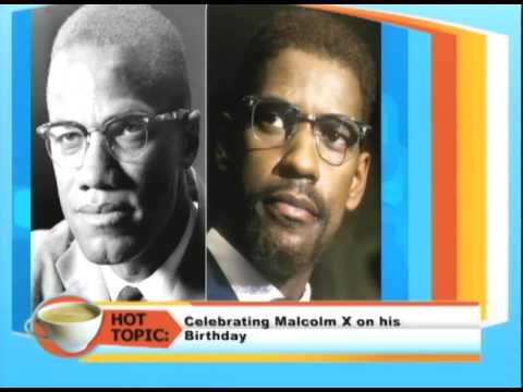 Celebrating Malcom X Birthday