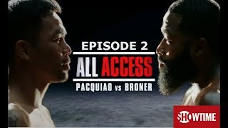 SHOWTIME ALL ACCESS EPISODE 2| MANNY PACQUIAO VS ADRIEN BRONER