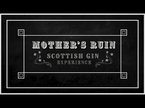 Mother's Ruin | Scottish Gin Experience