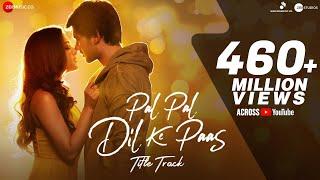 Pal Pal Dil Ke Paas (Title Track) – Arijit Singh – Parampara Thakur Video HD