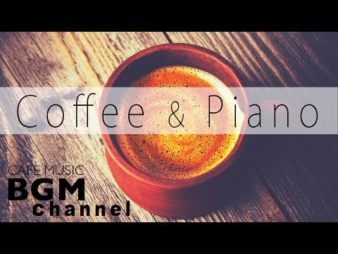 Relaxing Jazz Piano - Coffee & Piano Mix - Chill Out Piano Music For Work + Study