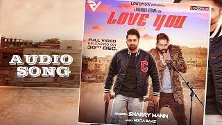 Love You – Sharry Mann – Parmish Verma