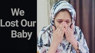 We lost Our Baby...Baby Ka Intezaar mat kijiye