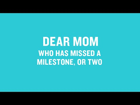 Dear Mom Who Has Missed A Milestone, Or Two