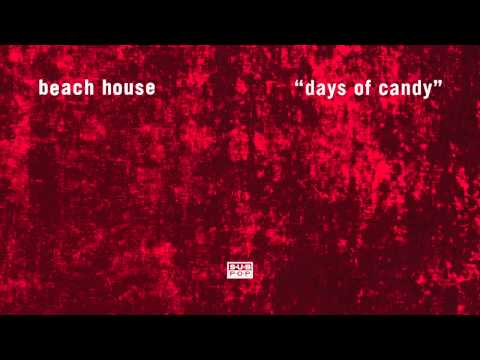 Beach House - Days of Candy