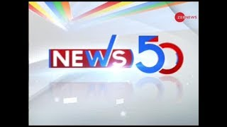 News 50: Watch top news stories of today, 4th March, 2019