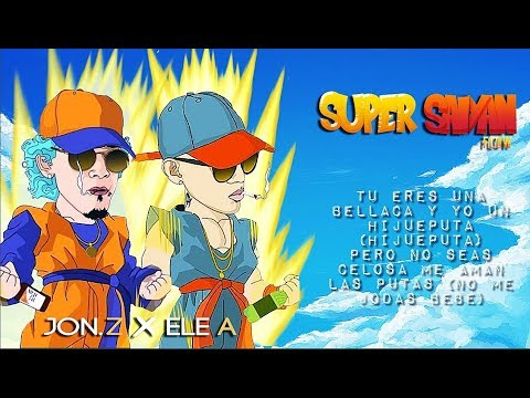 Super Saiyan Flow - Jon Z Ft. Ele A El Dominio (Goosebumps)