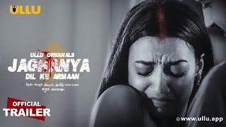 Dil Ke Armaan (Jaghanya) ULLU Tv Web Series Video HD