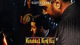 Muhabbat Buri Hai – Amanat Ali Ft Zara Peerzada (SufiScore) Video HD