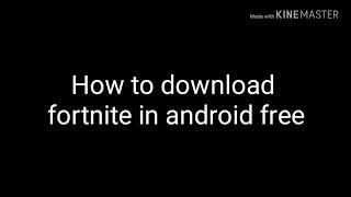 How to download fortnite in android phone