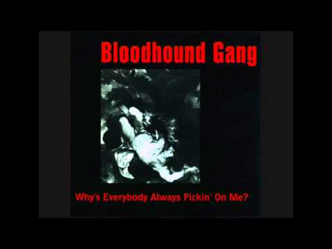 Bloodhound Gang - Why's Everybody Always Pickin' On Me? (Da Boom Squad 12'' Dub)