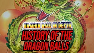 History of the Dragon Balls Explained