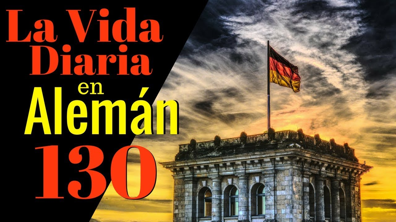 Aprende Alemán Para La Vida Diaria 130 Frases Cotidianas En Alemán Español Alemán