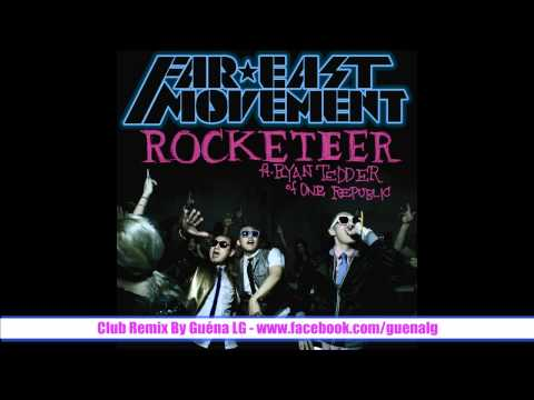 Far East Movement Feat. Ryan Tedder of One Republic - Rocketeer - Club Remix By Guéna LG