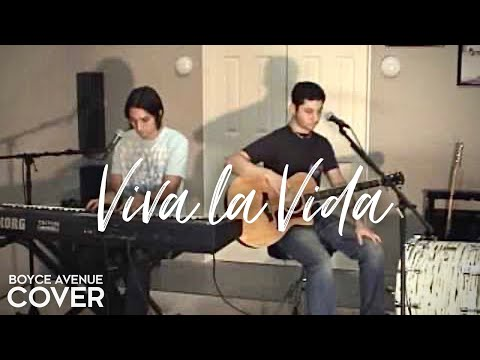 Coldplay - Viva la Vida (Boyce Avenue acoustic cover) on Spotify & Apple