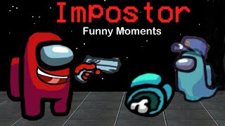 Impostor Gameplay Funny Moments | Among Us