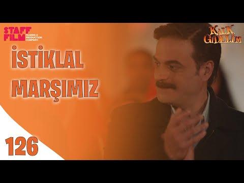 #29Ekim İstiklal Marşımız - Kalk Gidelim 126. Bölüm