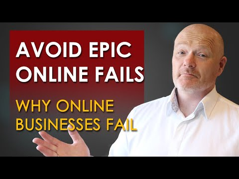 Why Online Businesses FAIL And HOW You Can Avoid It