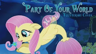 Part of Your World (Fluttershy Cover)