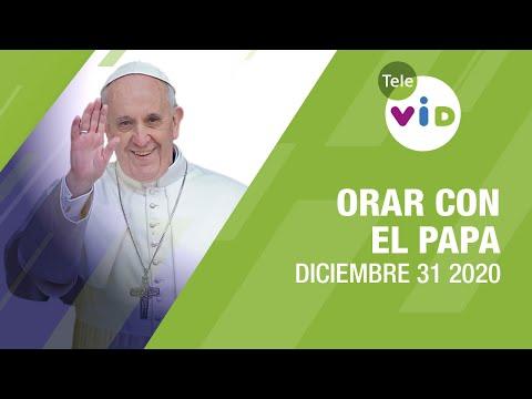 Click To Pray, Orar con el Papa Francisco hoy 🎄 Diciembre 31 2020 – Tele VID