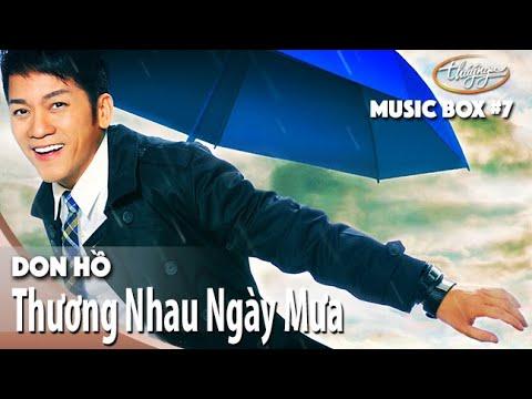 Don Hồ | Thương Nhau Ngày Mưa | Thúy Nga Music Box #7