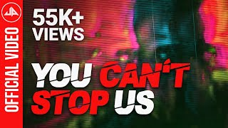 You can't stop us | Official Music Video | Indian Rap Rock | Underground Authority