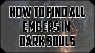 Dark Souls - All Embers (With Commentary & Routes)