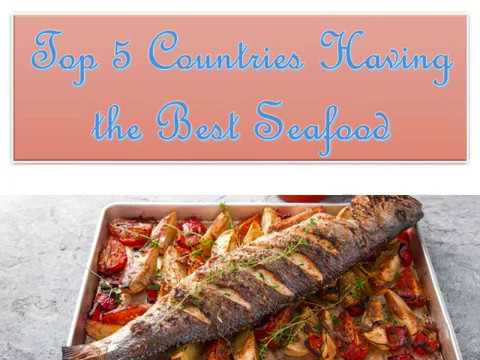 Top 5 Countries Having the Best Seafood