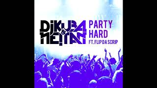 DJ Kuba & Ne!tan feat. Flip Da Scrip - Party Hard (Funkwell Remix)