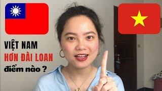 10 ĐIỀU VIỆT NAM BỎ XA ĐÀI LOAN | Taiwan vs Vietnam | Du học sinh Đài Loan