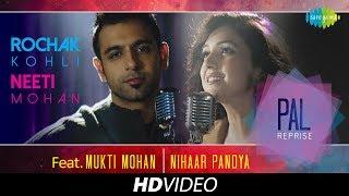 Pal – Reprise – Rochak Kohli – Neeti Mohan