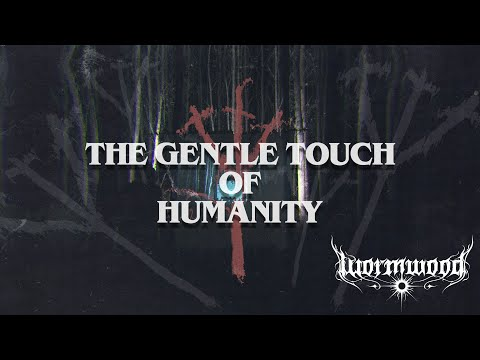 Wormwood - The Gentle Touch of Humanity (Official Video)