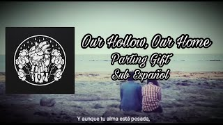 Our Hollow, Our Home - Parting Gift (Sub Español)