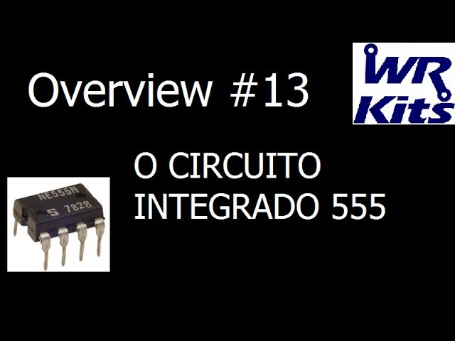 O CIRCUITO INTEGRADO 555 - Overview #13