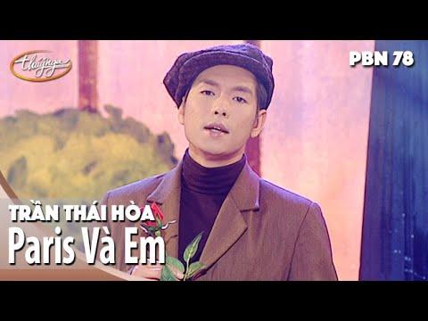 PBN 78   Trần Thái Hòa - Paris Và Em