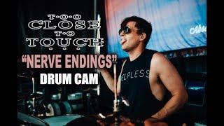 Too Close To Touch | Nerve Endings | Drum Cam (LIVE)